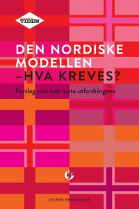"""""""Den nordiske modellen - Hva kreves?"""" Tankesmedjan Tiden, Jesper Bengtsson - Forsiden har alle de nordiske flaggene på seg"""