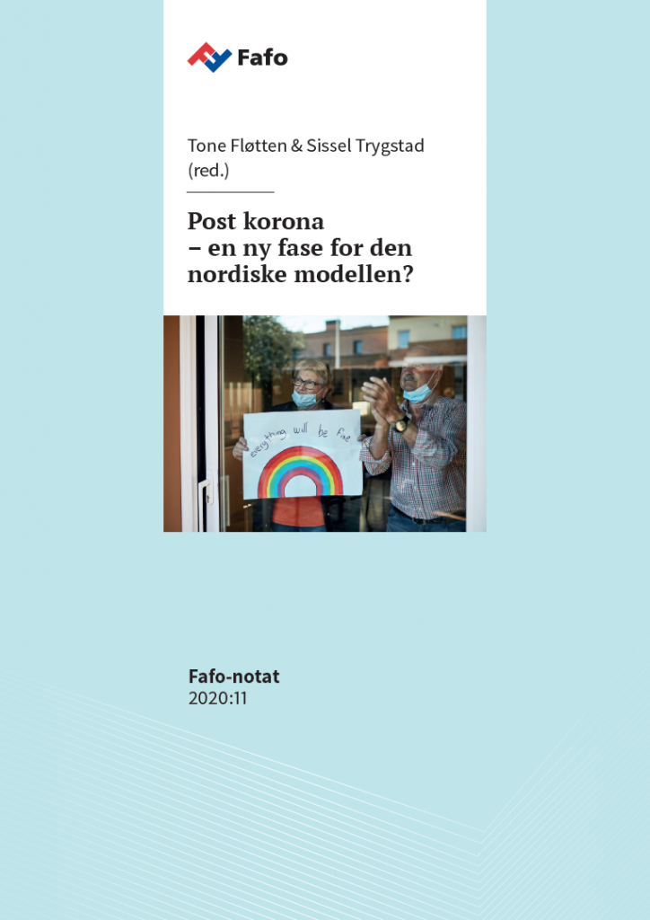 Rapportens forside. Tekst: Fafo - Tone Fløtten & Sissel Trygstad (red.) Post korona - en ny fase for den nordiske modellen? Bilde av kvinne og mann bak et vindu. Kvinnen holder et ark </p srcset=